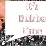 It's Bubba Time